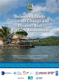 Solomon Islands Climate Change and Disaster Risk Finance Assessment: final report - September 2017