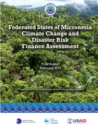 Federated States of Micronesia Climate Change and Disaster Risk Finance Assessment: final report - February 2019