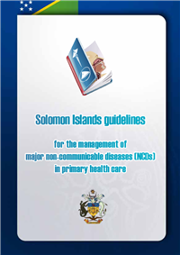 Solomon Islands guidelines for the management of major non-communicable diseases (NCDs) in primary health care
