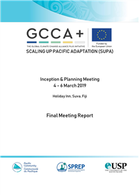 Global Climate Change Alliance Plus Scaling Up Pacific Adaptation (GCCA+ SUPA): Inception & Planning Meeting 4 – 6 March 2019