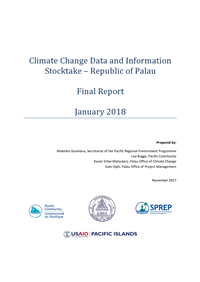 Climate Change Data and Information Stocktake: Republic of Palau - Final Report - January 2018