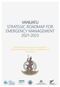 Vanuatu Strategic Roadmap for Emergency Management 2021-2023