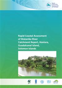 Rapid coastal assessment of Mataniko River catchment report, Honiara, Guadalcanal Island, Solomon Islands