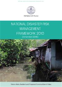 Republic of Palau: National disaster risk management framework 2010 (Amended 2016)