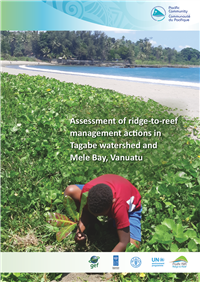 Assessment of ridge-to-reef management actions in Tagabe watershed and Mele Bay, Vanuatu