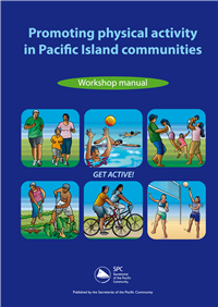 Promoting physical activity in Pacific Island communities: workshop manual