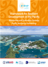 Framework for resilient development in the Pacific : monitoring and evaluation strategy Pacific Resilience Partnership