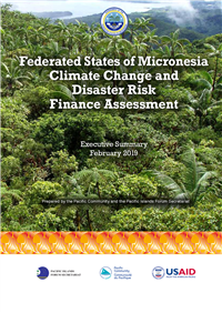 Federated States of Micronesia Climate Change and Disaster Risk Finance Assessment: executive summary - Februar y 2019
