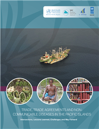 Trade, trade agreements and non-communicable diseases in the Pacific Islands: intersections, lessons learned, challenges and way forward