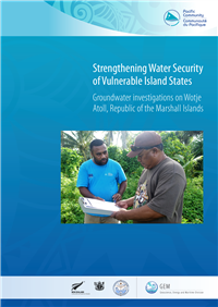 Strengthening water security of vulnerable island states : groundwater investigations on Wotje Atoll, Republic of the Marshall Islands