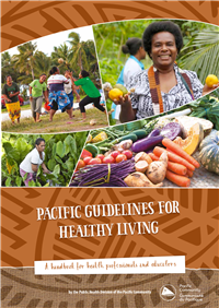Pacific guidelines for healthy living: a handbook for health professionals and educators