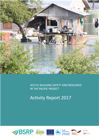 ACP-EU Building Safety and Resilience in the Pacific Project: activity report 2017