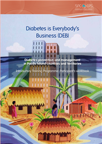 Diabetes is Everybody's Business (DEB): Diabetes prevention and management in Pacific Island countries and territories