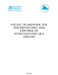 Pacific framework for the prevention and control of noncommunicable diseases