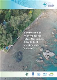 Identification of Priority Sites for future Upscaling of Ridge to Reef Investments in Vanuatu