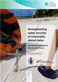 Strengthening water security of vulnerable island states : groundwater investigation - Aitutaki, Cook Islands