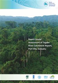 Rapid coastal assessment of Tagabe River catchment report, Port Vila, Vanuatu
