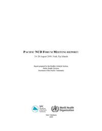 Pacific NCD Forum meeting report: 24-28 august 2009, Nadi, Fiji Islands