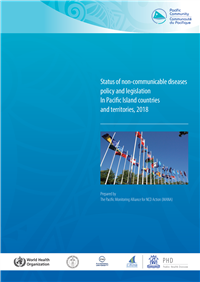 Status of Non-communicable diseases policy and legislation in Pacific Island Countries and Territories, 2018