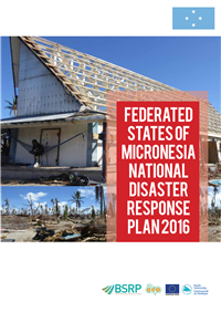 Federated States of Micronesia National Disaster Response Plan 2016