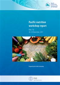 Pacific nutrition workshop report: Nadi, Fiji 28–30 November, 2017