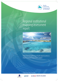 Regional institutional mapping assessment report: institutional Strengthening in Pacific Island Countries to Adapt to Climate Change (ISACC) project