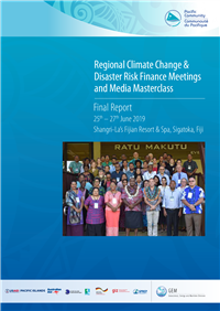 Regional climate change & disaster risk finance meetings and media masterclass : Final report