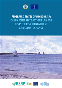 Federated States of Micronesia:Chuuk joint State action plan for Disaster Risk Management and Climate Change