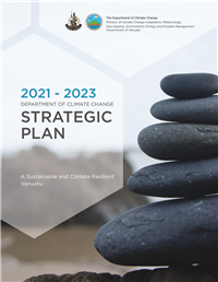Department of Climate Change Strategic Plan 2021-2023 : a sustainable and climate resilient Vanuatu